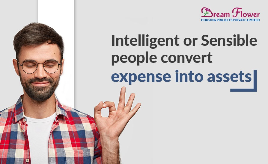 Intelligent or Sensible People Convert Expenses into Assets